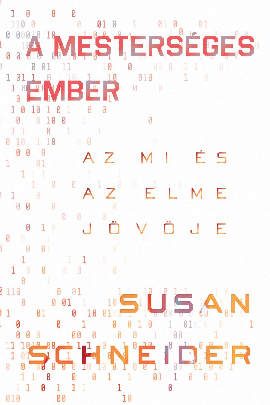 Susan Schneider: A mesterséges ember